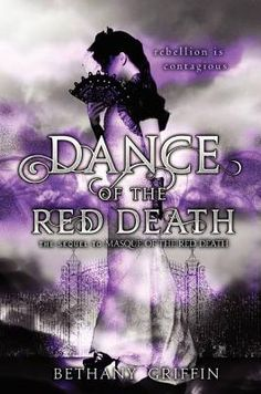 Dance of the Red Death by Bethany Griffin: book covers drew me in but Araby's growth from meek follower to confident leader kept me intrigued.