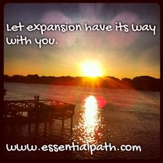Let expansion have its way with you. www.essentialpath.com