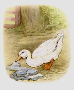 """Mr. Drake Puddle-Duck advanced in a slow sideways manner, and picked up the various articles."" The Tale of Tom Kitten by Beatrix Potter"