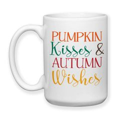 Coffee Mug, Pumpkin Kisses And Autumn Wishes Fall Autumn Typography Pumpkin Lover, Gift Idea, Large Coffee Cup 15 oz
