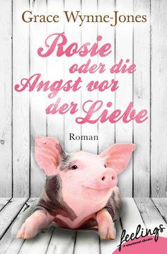 """""""Rosie oder Die Angst vor der Liebe"""" von Grace Wynne-Jones - ein heiterer Liebesroman von feelings!"""