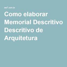 Como elaborar Memorial Descritivo de Arquitetura