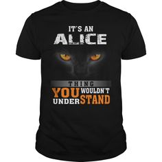 It's a Alice Thing You Wouldn't Understand - Name Custom T-Shirts