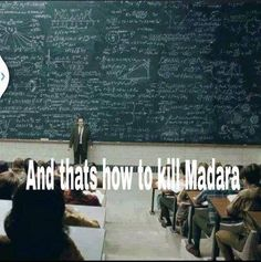 Lool that's how you kill madara!