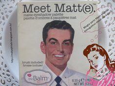 Makyaj Kitabı: The Balm Meet Matt(e) Far Paleti