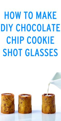 How to make DIY chocolate chip cookie shot glasses