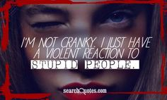 Stupid people annoy me! People Annoy Me, Stupid People Quotes, Fool Quotes, Me Quotes, Funny Quotes, Stay Calm Quotes, Cute Minion Quotes, Great Quotes, Inspirational Quotes