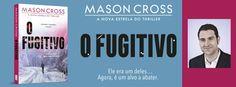 Sinfonia dos Livros: Novidade Topseller   O Fugitivo    Mason Cross