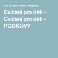 Cvičení pro děti - Cvičení pro děti - PODKOVY Education, Educational Illustrations, Learning, Onderwijs, Studying