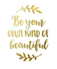 Be your own kind of beautiful. #quote #quotes
