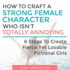 """Abbie Emmons - How to Craft a """"Strong Female Character"""" Who Isn't Totally Annoying Writing Genres, Book Writing Tips, Writing Characters, Writing Resources, Writing Help, Writing Skills, Writing Prompts, Writing Ideas, Short Story Writing Tips"""