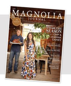 'The Magnolia Journal' ~New Magazine from Chip and Joanna Gaines                                                                                                                                                                                 Plus