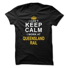I Can't Keep Calm I work at Queensland Rail T-Shirts, Hoodies. BUY IT NOW ==► https://www.sunfrog.com/Funny/I-cant-keep-calm-I-work-at-Queensland-Rail.html?id=41382