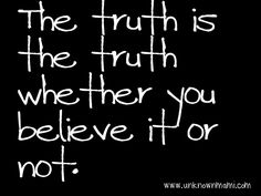 No matter what version you decide to make up, the truth is still the truth.