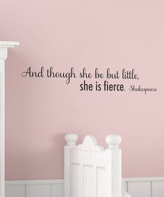 Totally fits my Klara girl! Little and fierce! Love this quote. Maybe for a frame in a little girls room Little Doll, Little Girl Rooms, Wall Quotes, Wall Sayings, My New Room, To My Daughter, Daughters Room, Future Baby, Baby Love