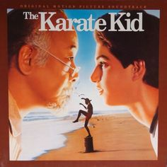 """""""The Karate Kid"""" (1984, Casablanca).  Music from the movie soundtrack."""