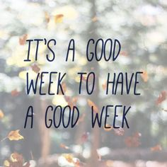 It's a good week to have a good week. #Mondaymotivation #sadiegreens