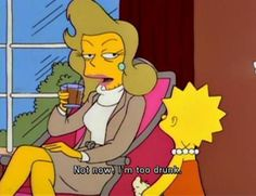"""""""Not now, I'm too drunk"""". - The Simpsons Simpsons Frases, Simpsons Quotes, Cartoon Memes, Cartoon Characters, Funny Memes, Cartoon Crossovers, Cool Cartoons, Disney Cartoons, The Simpsons"""