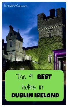Here are 9 of the best hotels if you travel to Dublin Ireland – from castles to hostels, something for every one Dublin Hotels, Ireland Hotels, Ireland Vacation, Ireland Travel, Galway Ireland, Cork Ireland, Dublin Travel, Ireland With Kids, England And Scotland