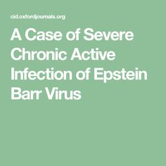 A Case of Severe Chronic Active Infection of Epstein Barr Virus