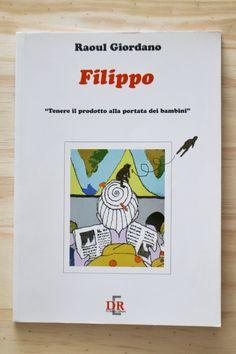 KIDS BOOKS: FILIPPO. TENERE ALLA PORTATA DEI BAMBINI di Raoul Giordano per DI RENZO EDITORE
