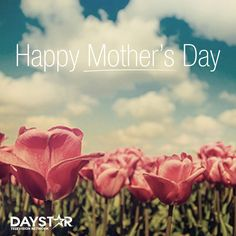 Happy Mother's Day! [Daystar.com]