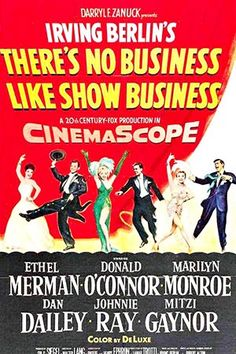 1954: Marilyn Monroe movie poster for the film There's No Business Like Show Business, starring Ethel Merman, Donald O'Connor, Dan Dailey, Johnnie Ray & Mitzi Gaynor