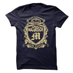 nice MACGREGOR tshirt, hoodie. Its a MACGREGOR Thing You Wouldnt understand