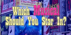 Which Musical Should You Star In