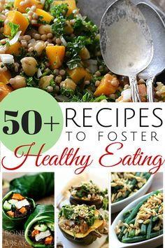 50+ Recipes to Foster Healthy Eating Habits - go to for dinners this whole month!