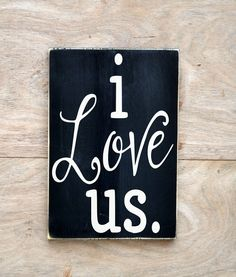 Wedding Sign I Love Us Quote Anniversary Couple Marriage Signs