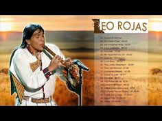 The Best Of Leo Rojas | Leo Rojas Greatest Hits Full Album 2018 - YouTube Leo, Pan Flute, Kenny G, I Bay, Unchained Melody, Music Mix, Relaxing Music, Greatest Hits, Music Publishing