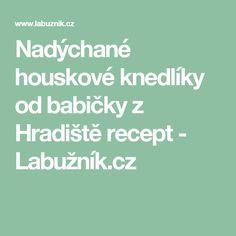 Nadýchané houskové knedlíky od babičky z Hradiště recept - Labužník.cz