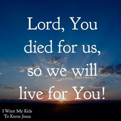We live for You!