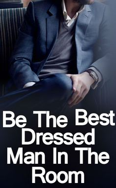 Be-The-Best-Dressed-Man-In-the-room