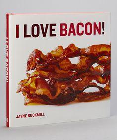 I Love Bacon! {50 bacon-themed recipes book}