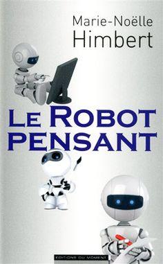 Le robot pensant -- Marie-Noëlle Himbert - sce : http://www.franceculture.fr/oeuvre-le-robot-pensant-de-marie-noelle-himbert