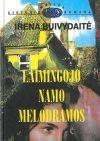 Buivydaitė, Irena Laimingojo namo melodramos: romanas. – Vilnius, 1997. – 287 p.