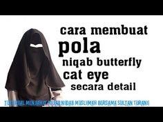 cara membuat pola niqab butterfly cat eye - YouTube Hijab Style Tutorial, Hijab Niqab, Hijab Fashion, Fashion Clothes, Beautiful Hijab, Sewing Hacks, Cat Eye, Butterfly, Youtube