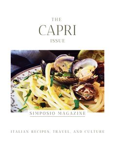 Capri clam pasta alle vongole. Get the Capri issue of Simposio, an Italian magazine,  and travel to Italy through pictures, stories, legends, culture, and recipes.