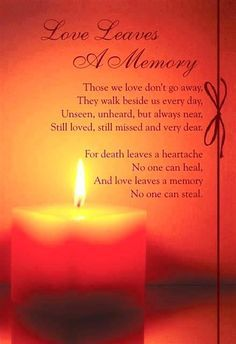 Our passed loved ones never leave us