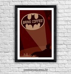 Poster Batman Quer Café!
