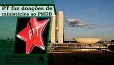PT faz doações de ministérios ao PMDB