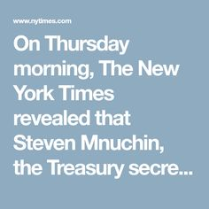On Thursday morning, The New York Times revealed that Steven Mnuchin, the Treasury secretary, has been lying for months about Republican tax plans. Mnuchin has repeatedly claimed the existence of a Treasury report that — unlike every independent, nonpartisan assessment — found that these plans would pay for themselves, increasing growth and hence revenues so much that the deficit wouldn't rise. But there is no such report, and never has been; Treasury staffers weren't even asked to study the…