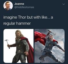 He looks like he's trying to break into a house or trying to fix something at avengers tower😂 Tony: THOR NOOO! Funny Marvel Memes, Marvel Jokes, Dc Memes, Avengers Memes, Funny Jokes, Hilarious, Thor Jokes, Thor Meme, Lmfao Funny
