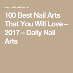 100 Best Nail Arts That You Will Love – 2017 – Daily Nail Arts