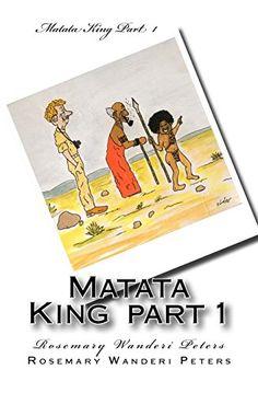 Matata King Part 1 by Rosemary Wanderi Peters https://www.amazon.com/dp/1493752014/ref=cm_sw_r_pi_dp_x_KZ.AybNHESPVK