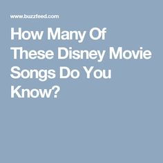 How Many Of These Disney Movie Songs Do You Know?