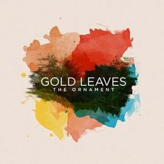 Gold Leaves album art (p.s. this is super easy to do, just download a pack of watercolor textures or brushes and play away in Photoshop)