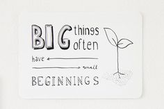 Handdrawn Postcard 'Big things often have small beginnings' (A6)